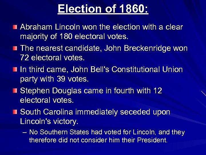 Election of 1860: Abraham Lincoln won the election with a clear majority of 180