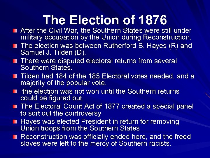 The Election of 1876 After the Civil War, the Southern States were still under