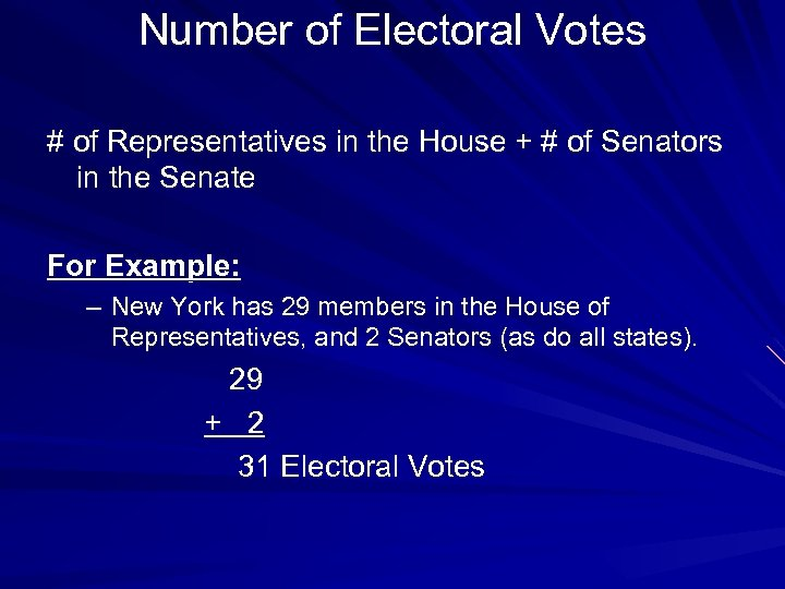 Number of Electoral Votes # of Representatives in the House + # of Senators
