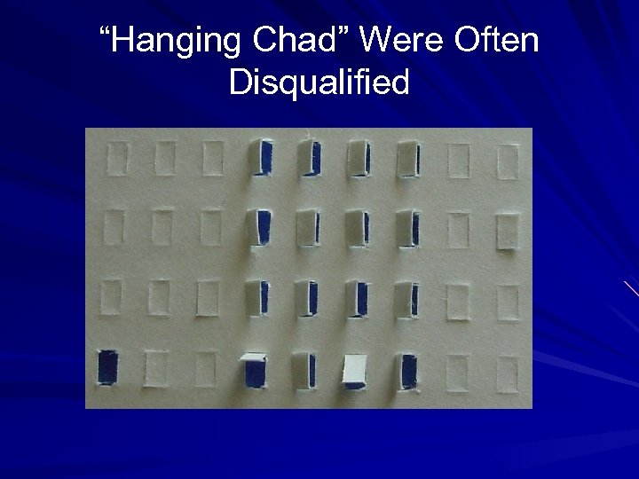 """""""Hanging Chad"""" Were Often Disqualified"""