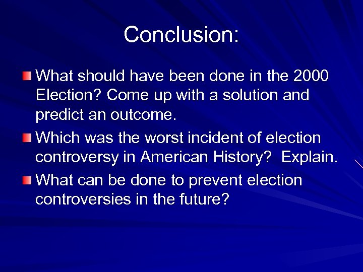 Conclusion: What should have been done in the 2000 Election? Come up with a