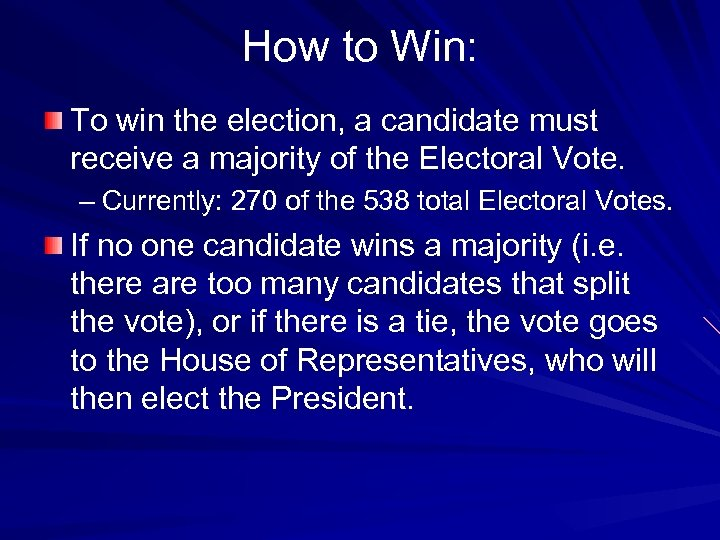 How to Win: To win the election, a candidate must receive a majority of