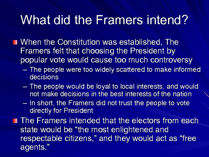 What did the Framers intend? When the Constitution was established, The Framers felt that