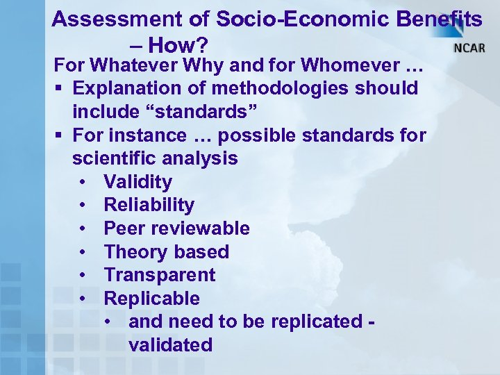 Assessment of Socio-Economic Benefits – How? For Whatever Why and for Whomever … §