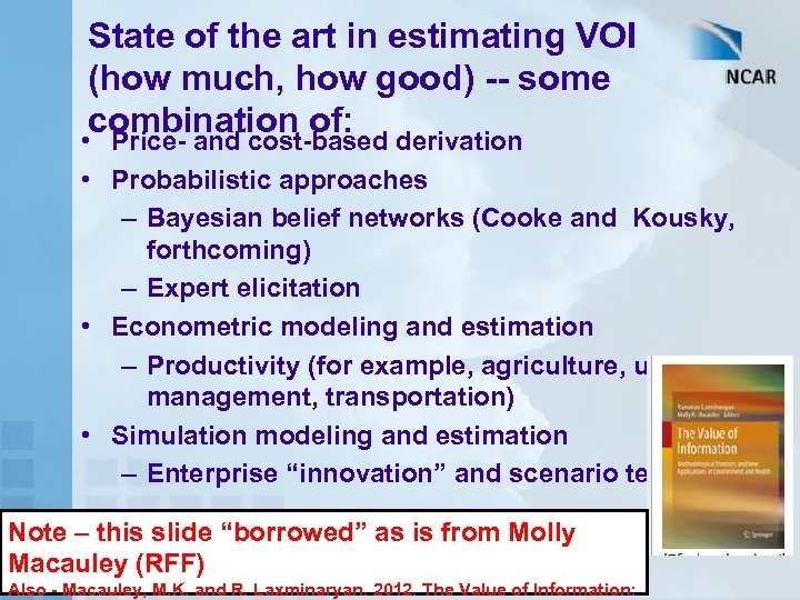 State of the art in estimating VOI (how much, how good) -- some combination