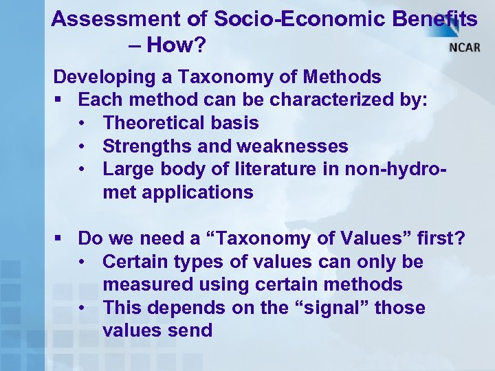 Assessment of Socio-Economic Benefits – How? Developing a Taxonomy of Methods § Each method