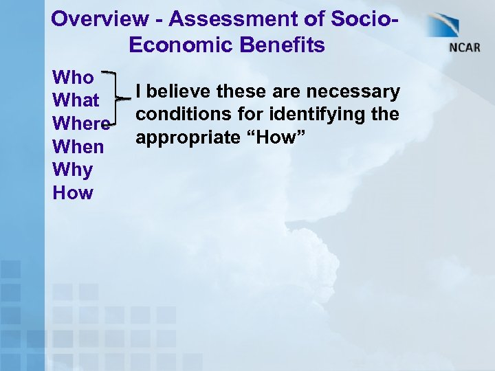 Overview - Assessment of Socio. Economic Benefits Who What Where When Why How I