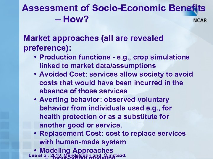 Assessment of Socio-Economic Benefits – How? Market approaches (all are revealed preference): • Production