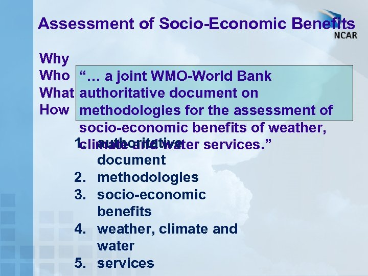 "Assessment of Socio-Economic Benefits Why Who ""… a joint WMO-World Bank What authoritative document"