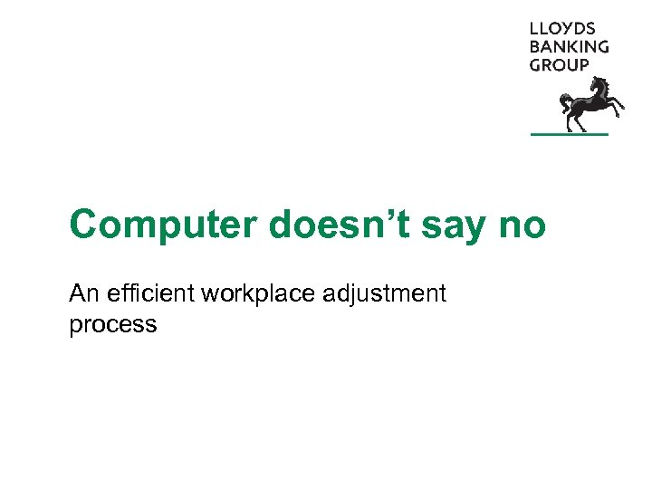 Computer doesn't say no An efficient workplace adjustment process