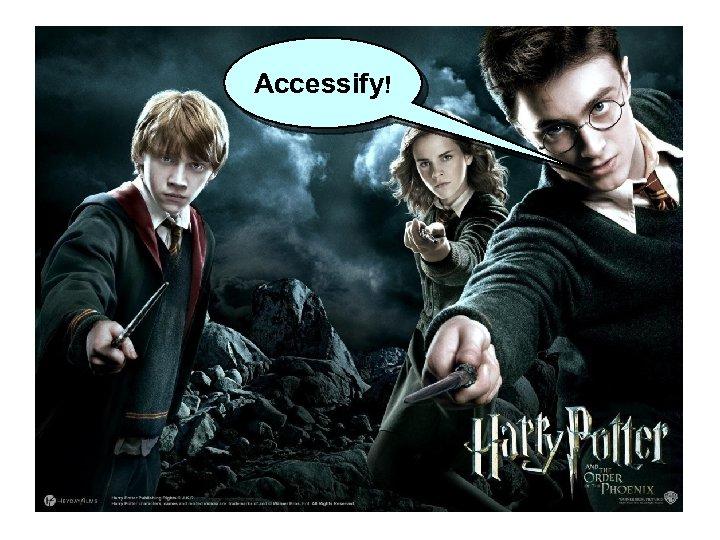 Accessify!