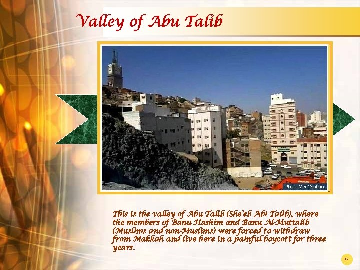 Valley of Abu Talib This is the valley of Abu Talib (She'eb Abi Talib),