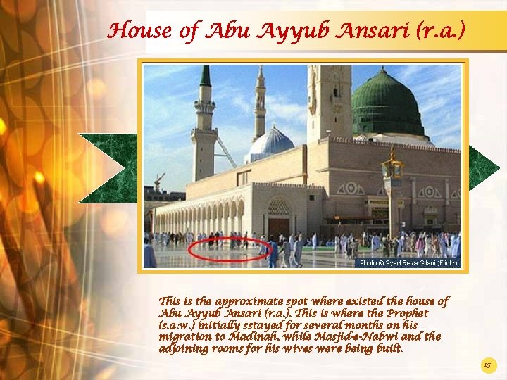 House of Abu Ayyub Ansari (r. a. ) This is the approximate spot where