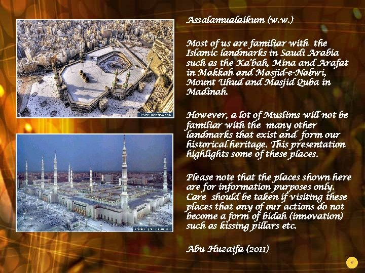 Assalamualaikum (w. w. ) Most of us are familiar with the Islamic landmarks in