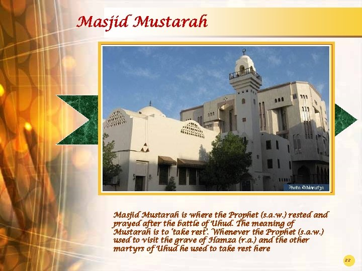 Masjid Mustarah is where the Prophet (s. a. w. ) rested and prayed after