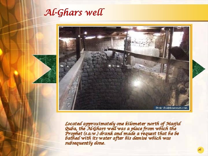 Al-Ghars well Located approximately one kilometer north of Masjid Quba, the Al-Ghars well was