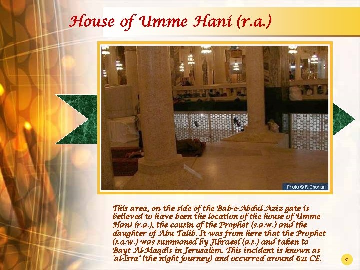 House of Umme Hani (r. a. ) This area, on the side of the