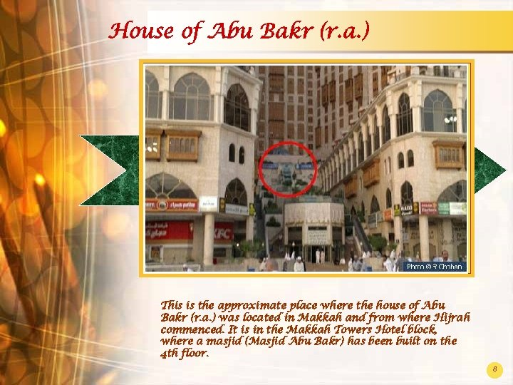 House of Abu Bakr (r. a. ) This is the approximate place where the