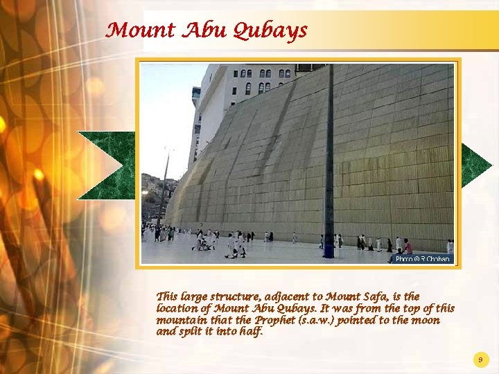 Mount Abu Qubays This large structure, adjacent to Mount Safa, is the location of