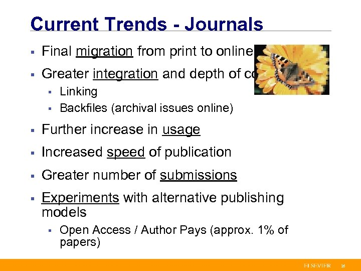 Current Trends - Journals § Final migration from print to online § Greater integration