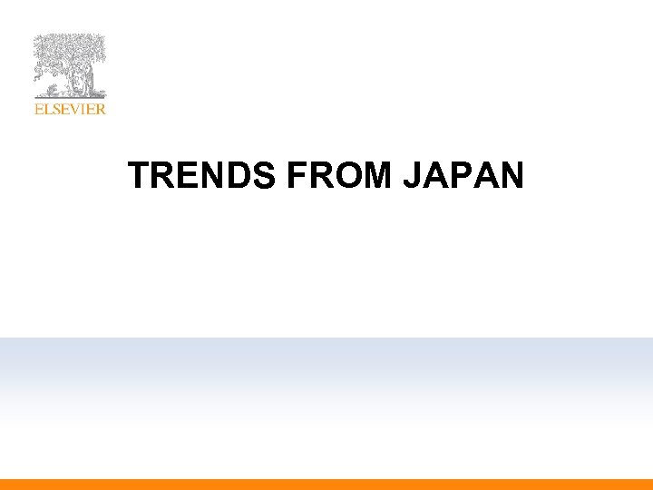TRENDS FROM JAPAN
