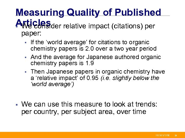 Measuring Quality of Published Articles relative impact (citations) per § We consider paper: §