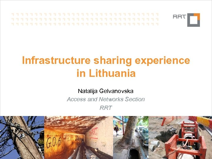 Infrastructure sharing experience in Lithuania Natalija Gelvanovska Access and Networks Section RRT N. Gelvanovska