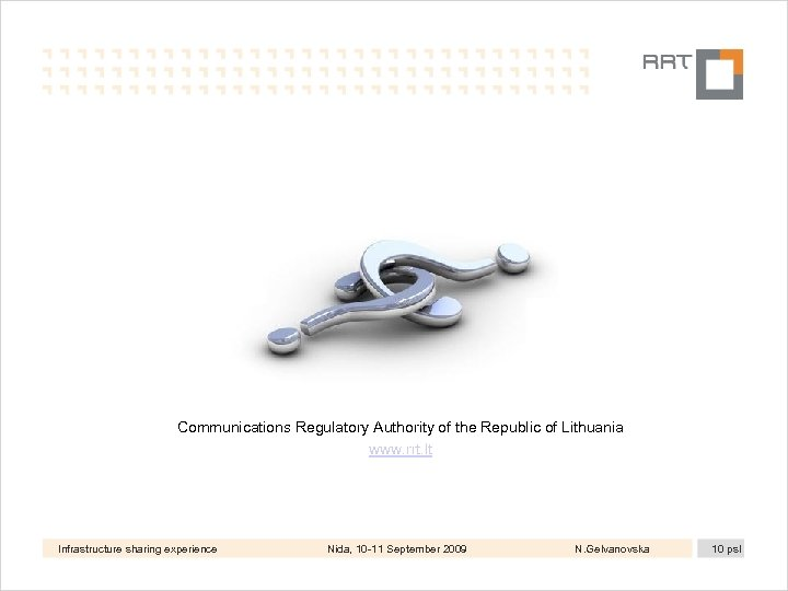 Communications Regulatory Authority of the Republic of Lithuania www. rrt. lt Infrastructure sharing experience