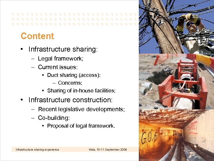 Content • Infrastructure sharing: – Legal framework; – Current issues: • Duct sharing (access):