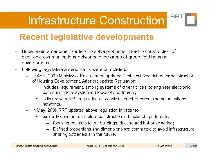 Infrastructure Construction Recent legislative developments • • Undertaken amendments intend to solve problems linked