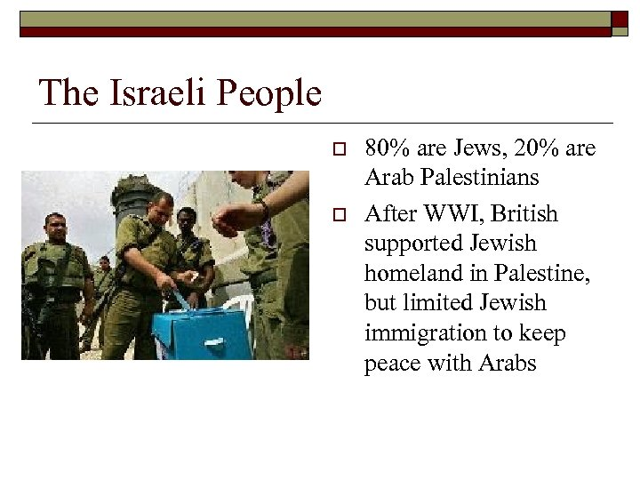The Israeli People o o 80% are Jews, 20% are Arab Palestinians After WWI,