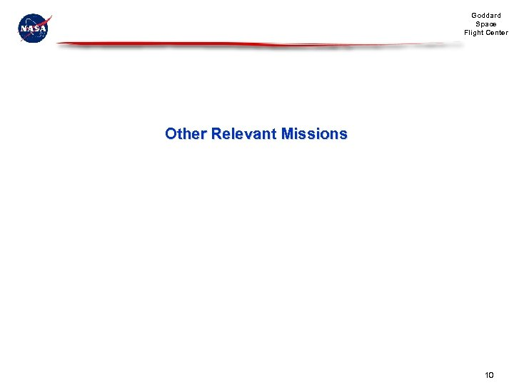 Goddard Space Flight Center Other Relevant Missions 10