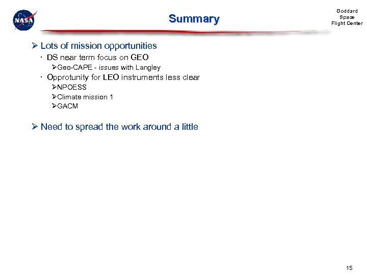 Summary Goddard Space Flight Center Ø Lots of mission opportunities DS near term focus