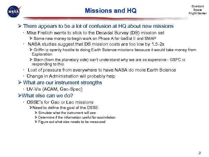 Missions and HQ Goddard Space Flight Center Ø There appears to be a lot