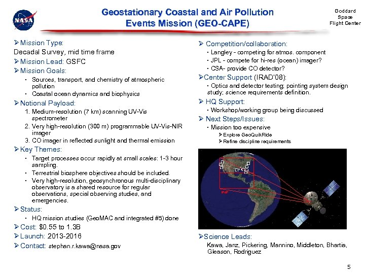 Geostationary Coastal and Air Pollution Events Mission (GEO-CAPE) Ø Mission Type: Decadal Survey, mid