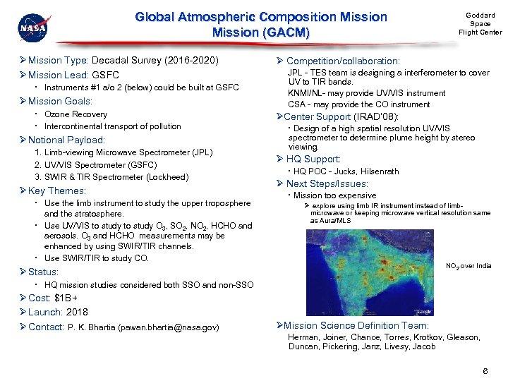 Global Atmospheric Composition Mission (GACM) Ø Mission Type: Decadal Survey (2016 -2020) Ø Mission