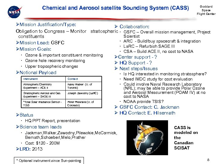 Chemical and Aerosol satellite Sounding System (CASS) Goddard Space Flight Center ØMission Justification/Type: Ø