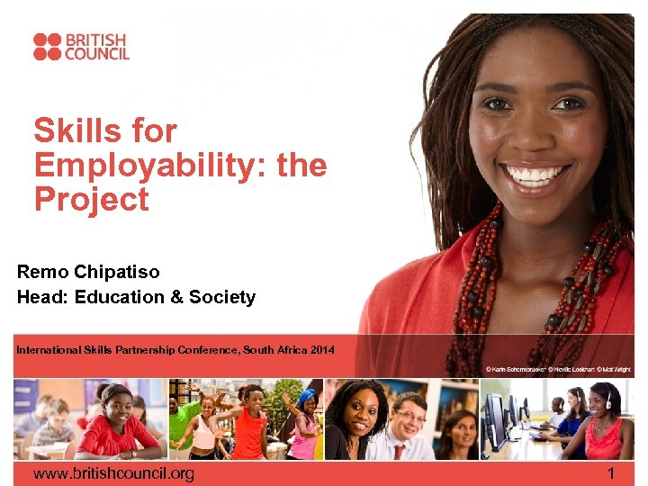 Skills for Employability: the Project Remo Chipatiso Head: Education & Society International Skills Partnership