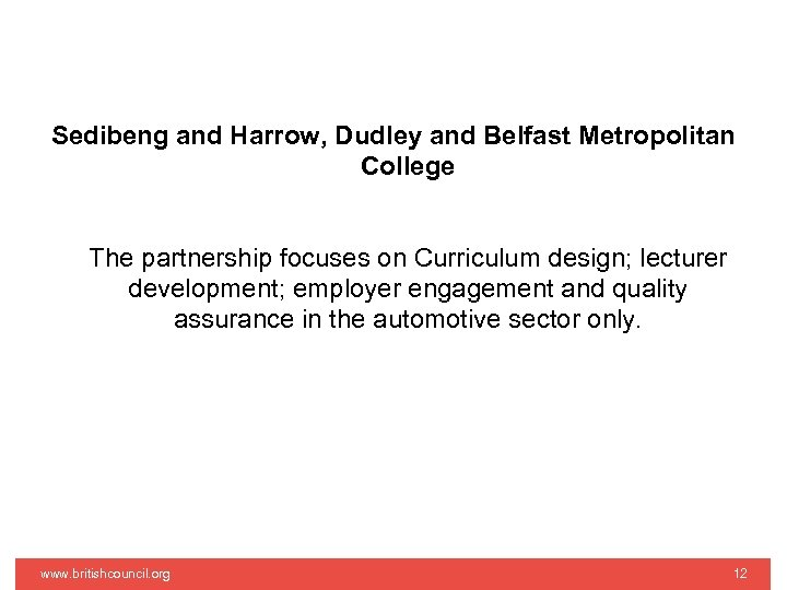 Sedibeng and Harrow, Dudley and Belfast Metropolitan College The partnership focuses on Curriculum design;