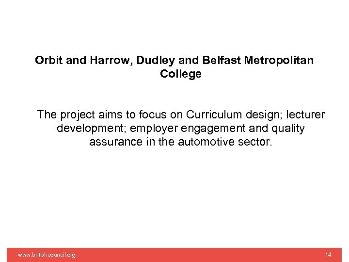 Orbit and Harrow, Dudley and Belfast Metropolitan College The project aims to focus on