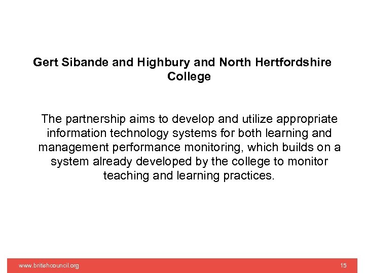 Gert Sibande and Highbury and North Hertfordshire College The partnership aims to develop and
