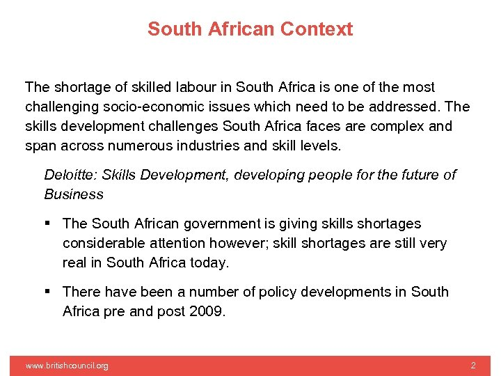 South African Context The shortage of skilled labour in South Africa is one of