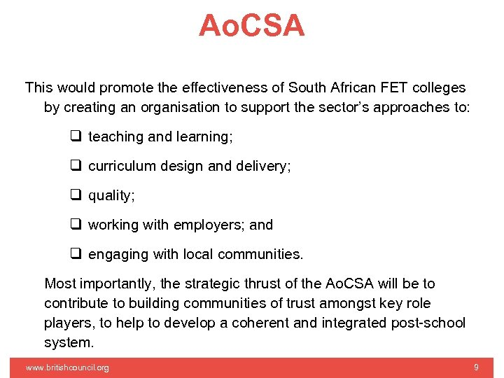 Ao. CSA This would promote the effectiveness of South African FET colleges by creating