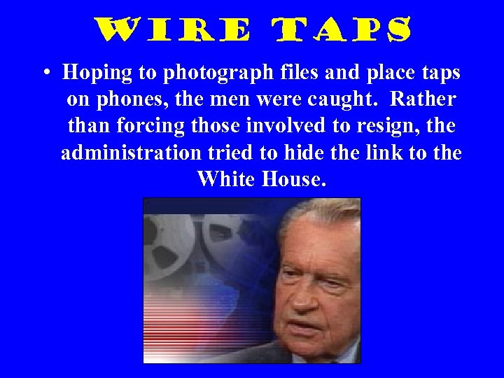 Wire Taps • Hoping to photograph files and place taps on phones, the men