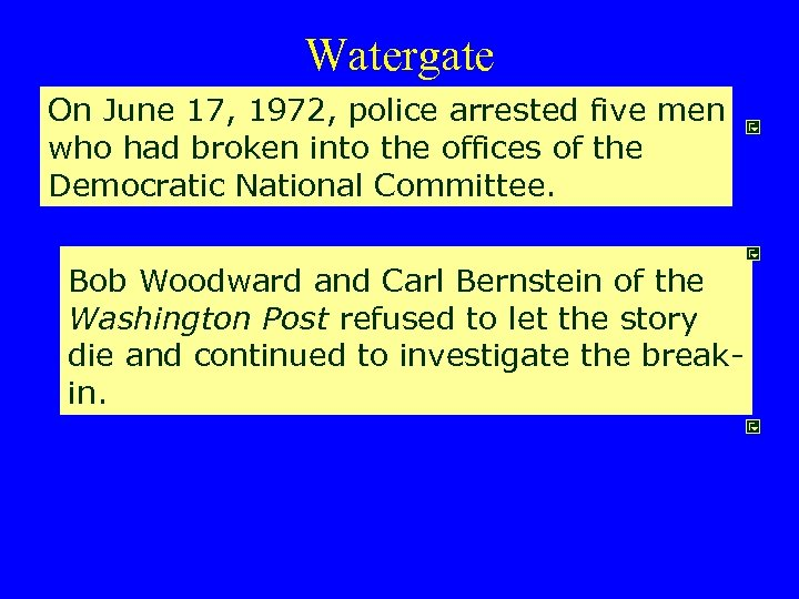Watergate On June 17, 1972, police arrested five men who had broken into the
