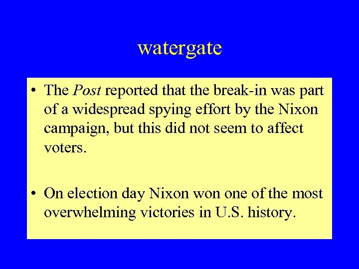 watergate • The Post reported that the break-in was part of a widespread spying