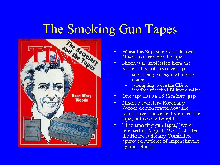 The Smoking Gun Tapes • • When the Supreme Court forced Nixon to surrender