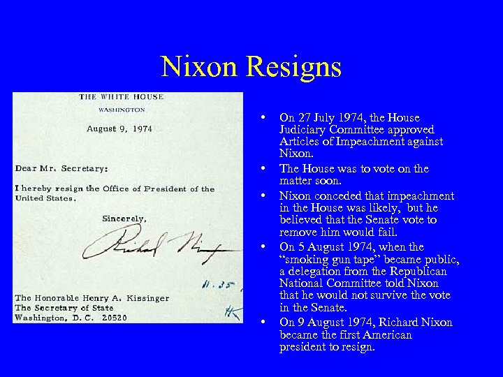 Nixon Resigns • • • On 27 July 1974, the House Judiciary Committee approved