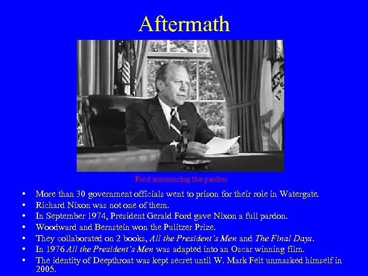 Aftermath Ford announcing the pardon • • More than 30 government officials went to