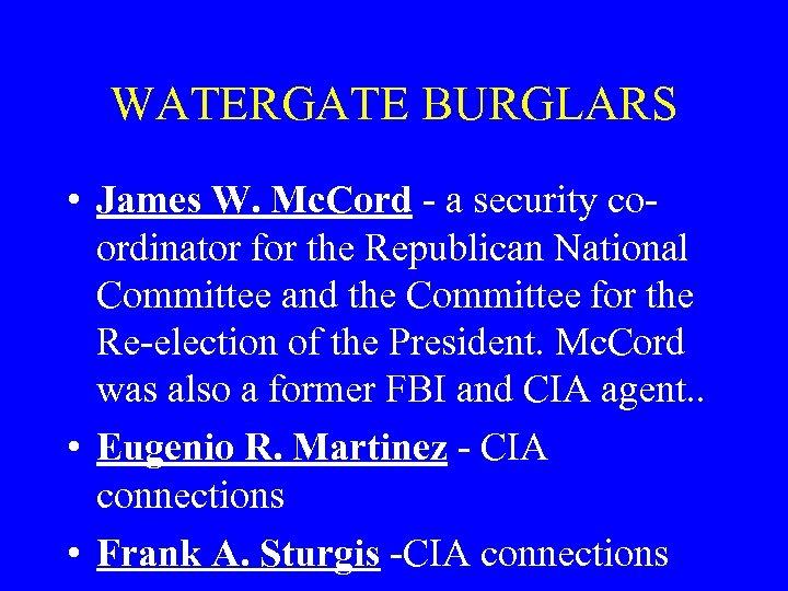 WATERGATE BURGLARS • James W. Mc. Cord - a security coordinator for the Republican